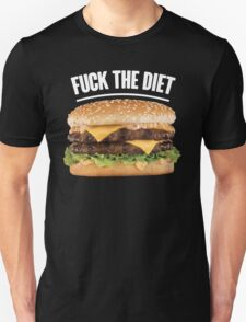 FUCK THE DIET-WHITE Unisex T-Shirt