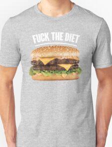 FUCK THE DIET-WHITE Unisex T-Shirt