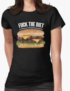 FUCK THE DIET-WHITE Womens Fitted T-Shirt