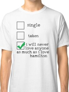I'm In A Dedicated Relationship With Alexander Hamilton Classic T-Shirt