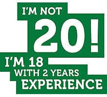20 years? I am 18 with 2 years of experience! Photographic Print