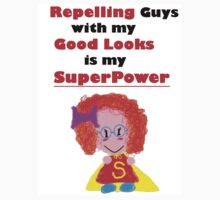 Repelling Guys With My Good Looks is my SuperPower by Rosa  Sanchez-Salazar