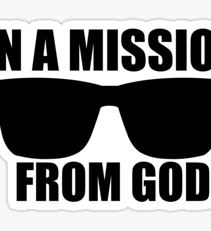 on a mission from god Sticker