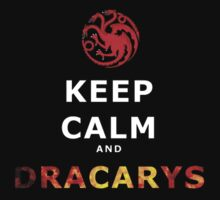 Keep Calm And Drakarys by Pokerus