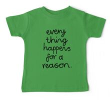 Everything Happens For A Reason Baby Tee