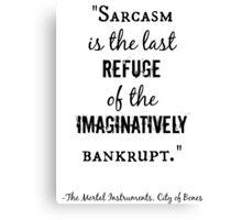 Sarcasm Quote - City of Bones Canvas Print
