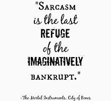 Sarcasm Quote - City of Bones Unisex T-Shirt