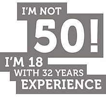 50 years? I m 18 with 32 years experience! Photographic Print