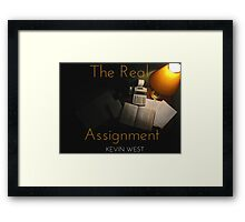 The Real Assignment Framed Print
