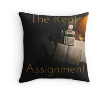 The Real Assignment Throw Pillow