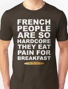 Pain For Breakfast T-Shirt