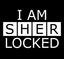 I AM SHERLOCKED by Kyliecleavenger