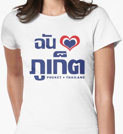 I Heart (Love) Phuket (Chan Rak Phuket) Womens Fitted T-Shirt