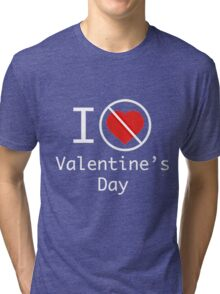 I HATE VALENTINE DAY Tri-blend T-Shirt