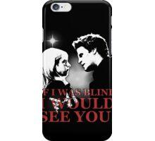 Buffy & Angel; I WOULD SEE YOU iPhone Case/Skin