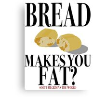 Scott Pilgrim-Bread Makes You Fat? Canvas Print