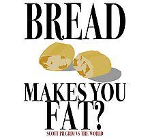 Scott Pilgrim-Bread Makes You Fat? Photographic Print
