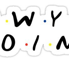 Friends - How You Doin' Sticker