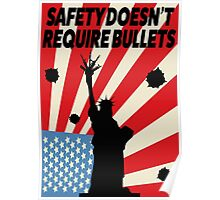 Safety Doesn't Require Bullets Poster