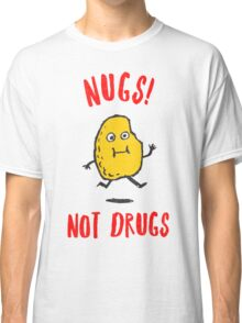 Nugs Not Drugs T-Shirt Classic T-Shirt