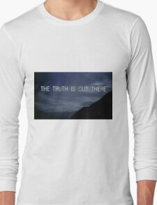 The Truth Is Out There Long Sleeve T-Shirt
