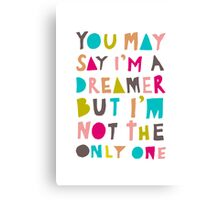 You May Say I'm A Dreamer - Colour Version Canvas Print