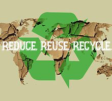 Reduce. Reuse. Recycle. by beachqueen17