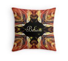 Believe ~ Throw Pillow Throw Pillow