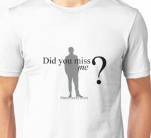 Did you miss me ? #moriartylives Unisex T-Shirt