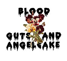 Blood Guts and Angelcake by shebandit