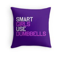 Smart Girls Use Dumbbells (wht/pnk) Throw Pillow