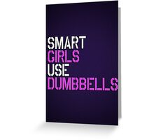 Smart Girls Use Dumbbells (wht/pnk) Greeting Card