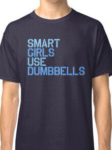 Smart Girls Use Dumbbells (blue) Classic T-Shirt