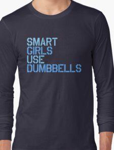 Smart Girls Use Dumbbells (blue) Long Sleeve T-Shirt