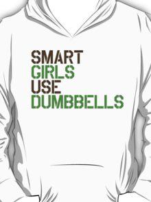 Smart Girls Use Dumbbells (brwn/grn) T-Shirt