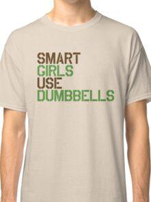 Smart Girls Use Dumbbells (brwn/grn) Classic T-Shirt