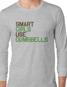 Smart Girls Use Dumbbells (brwn/grn) Long Sleeve T-Shirt