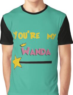 You're my Wanda Graphic T-Shirt