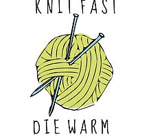 knit fast, die warm by prettymuch