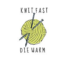 knit fast, die warm Photographic Print