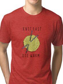 knit fast, die warm Tri-blend T-Shirt