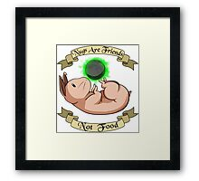 Nugs Are Friends, Not Food Framed Print