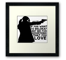 Shaw Person of interest - Die for something tha you love Framed Print