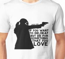 Shaw Person of interest - Die for something tha you love Unisex T-Shirt