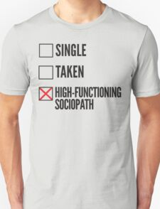 SHERLOCK SINGLE TAKEN HIGH FUNCTIONING SOCIOPATH Unisex T-Shirt