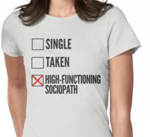 SHERLOCK SINGLE TAKEN HIGH FUNCTIONING SOCIOPATH Womens Fitted T-Shirt