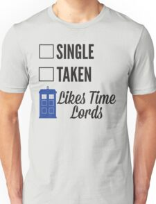 SINGLE TAKEN LIKES TIME LORDS - DOCTOR WHO Unisex T-Shirt