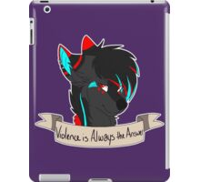 """Violence is Always the Answer"" Aria iPad Case/Skin"