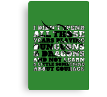Dungeons & Dragons and Courage Canvas Print