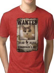Schrodinger's Cat Wanted Poster Tri-blend T-Shirt